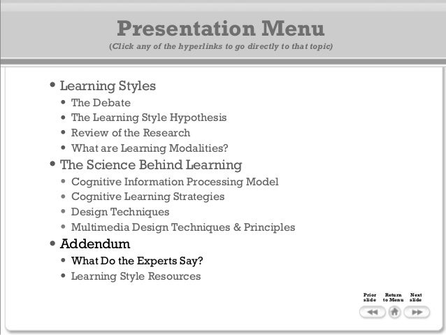 Presentation Menu (Click any of the hyperlinks to go directly to that topic) • Learning Styles • The Debate • The Learning...