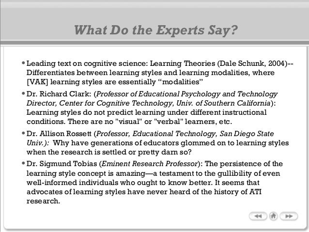 •Leading text on cognitive science: Learning Theories (Dale Schunk, 2004)-- Differentiates between learning styles and lea...