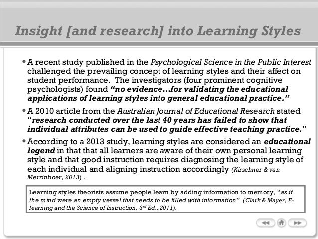 •A recent study published in the Psychological Science in the Public Interest challenged the prevailing concept of learnin...