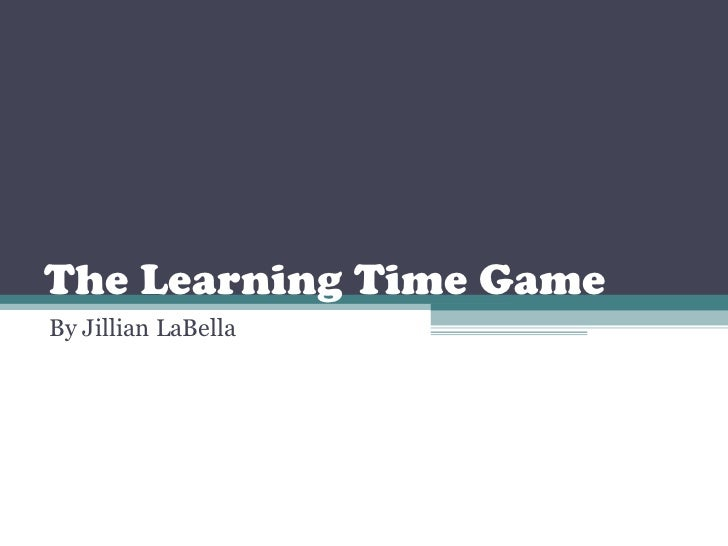 The Learning Time Game By Jillian LaBella
