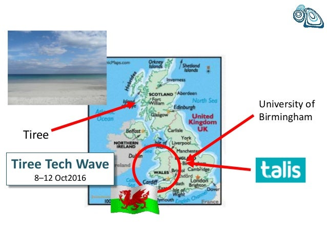 Tiree Tiree Tech Wave 8–12 Oct2016 University of Birmingham