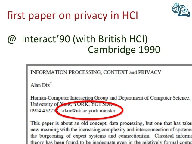 first paper on privacy in HCI @ Interact'90 (with British HCI) Cambridge 1990
