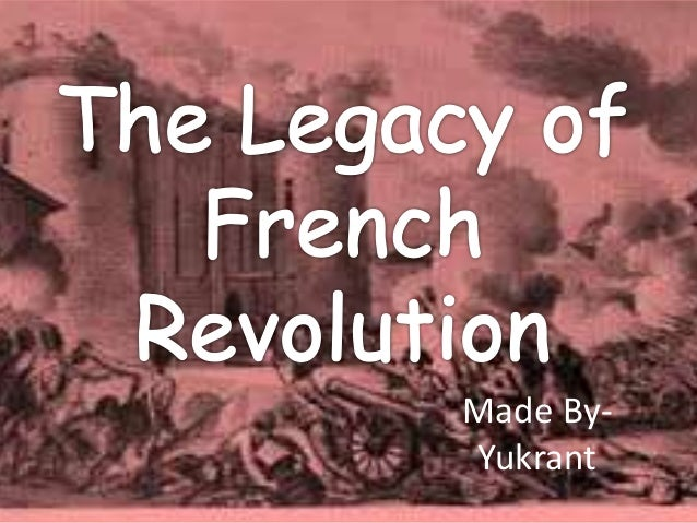 the legacy of french revolution