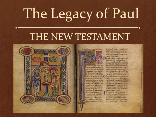 The Legacy of Paul THE NEW TESTAMENT