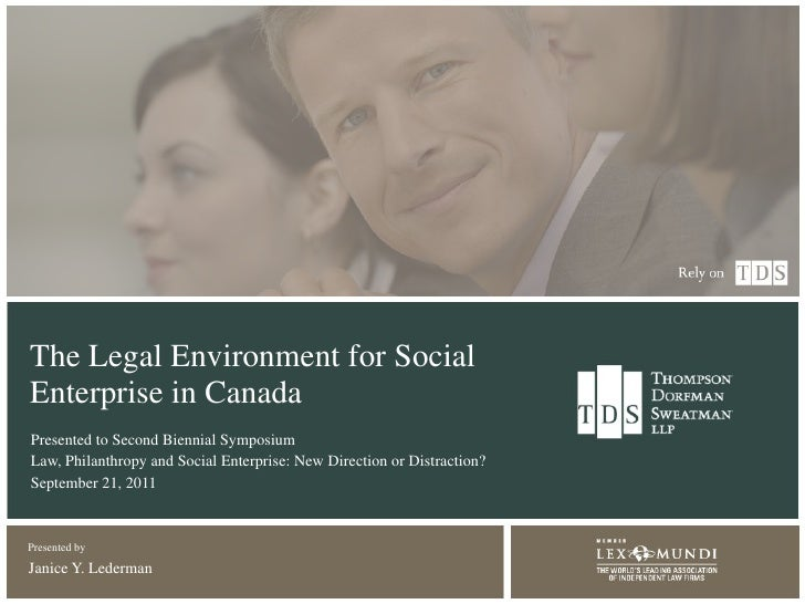 The Legal Environment for Social Enterprise in Canada Presented to Second Biennial Symposium Law, Philanthropy and Social ...