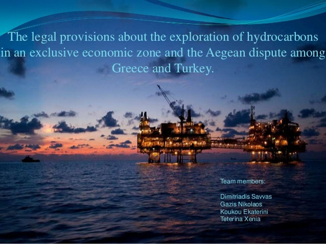 The legal provisions about the exploration of hydrocarbonsin an exclusive economic zone and the Aegean dispute among      ...