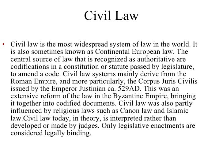common and civil law legal systems One meaning of civil law refers to a legal system prevalent in europe that is  based on written codes civil law in this sense is contrasted with the common-law .