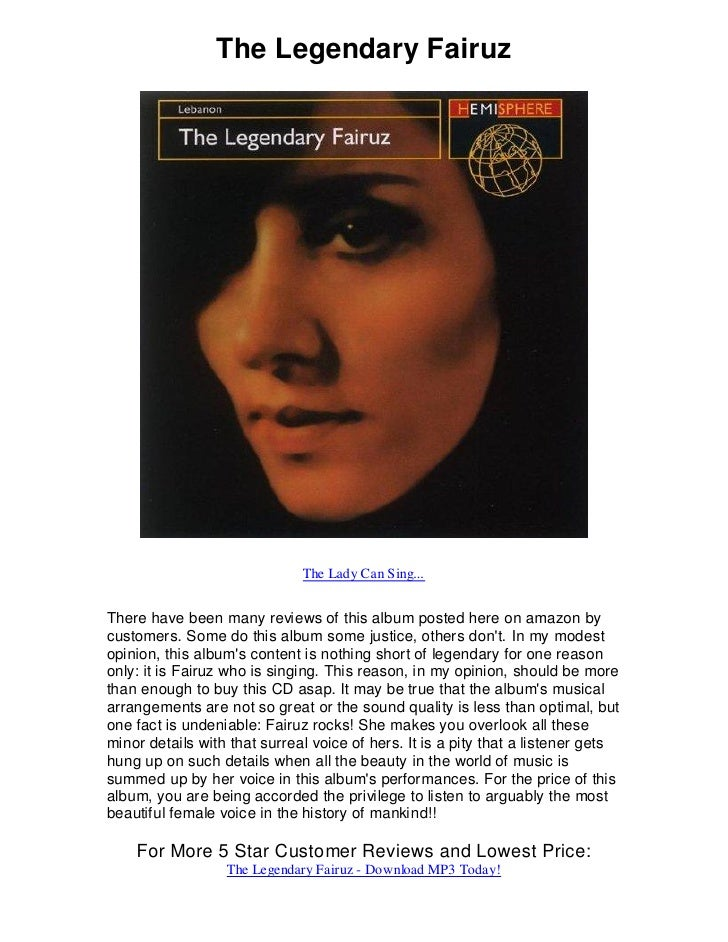 The Legendary Fairuz                              The Lady Can Sing...There have been many reviews of this album posted he...
