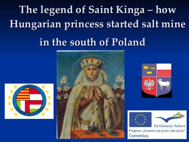 The legendofSaintKinga – how Hungarian princess started salt mine in the south of Poland