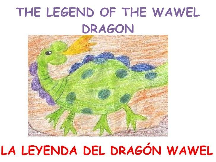 THE LEGEND OF THE WAWEL DRAGON LA LEYENDA  DEL DRAGÓN WAWEL