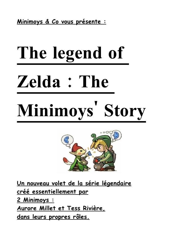 Minimoys & Co vous présente :     The legend of Zelda : The Minimoys' Story   Un nouveau volet de la série légendaire créé...