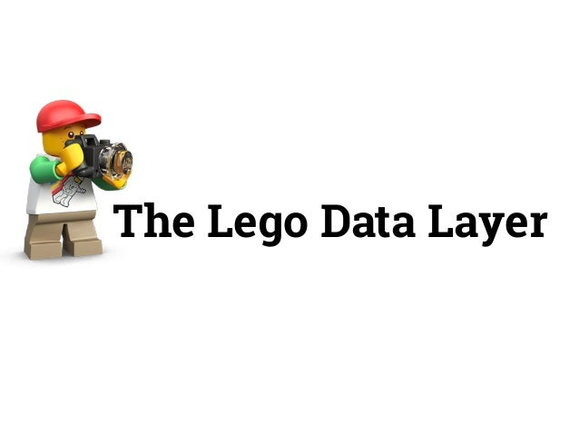 The Lego Data Layer