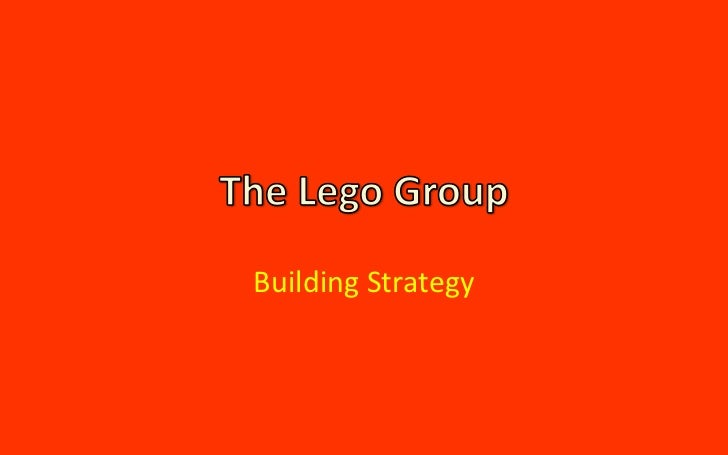 the lego group building strategy case The lego group: building strategy group 7 ashely buxton how rapidly did lego's revenue grow during the period in which the case is set.