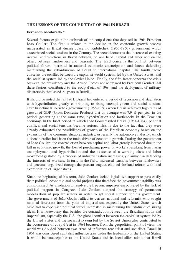 1 THE LESSONS OF THE COUP D´ETAT OF 1964 IN BRAZIL Fernando Alcoforado * Several factors explain the outbreak of the coup ...