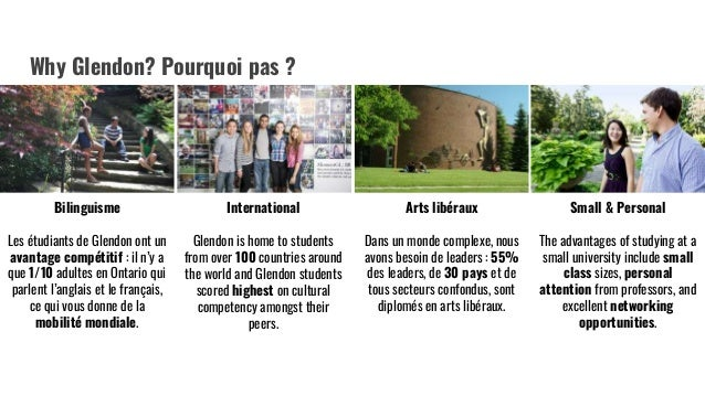 Why Glendon? Pourquoi pas ? Bilinguisme International Arts libéraux Small & Personal Glendon is home to students from over...