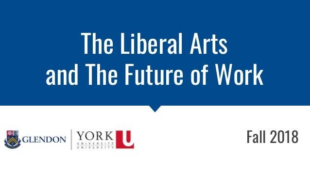 The Liberal Arts and the Future of Work | Les arts libéraux et le monde du travail Slide 2