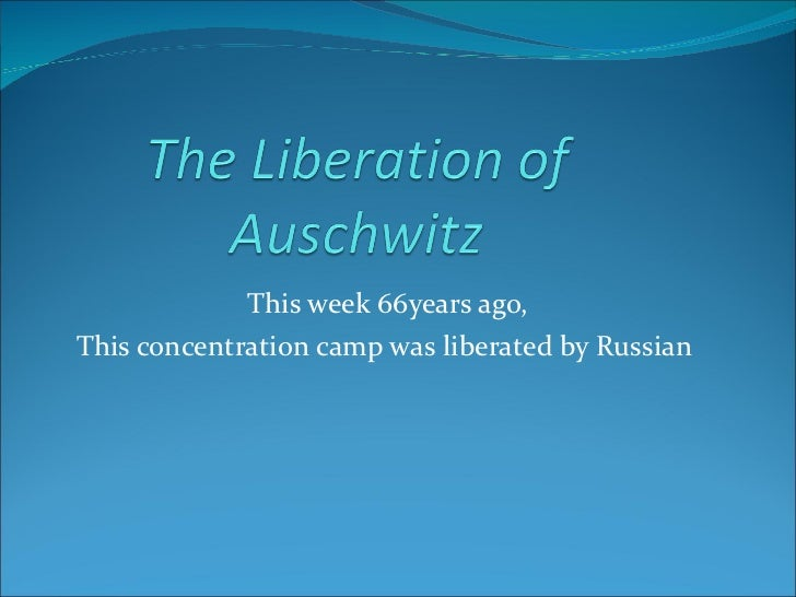 This week 66years ago, This concentration camp was liberated by Russian