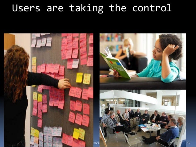 Users are taking the control Knud Schulz Dokk1 December 2015 13