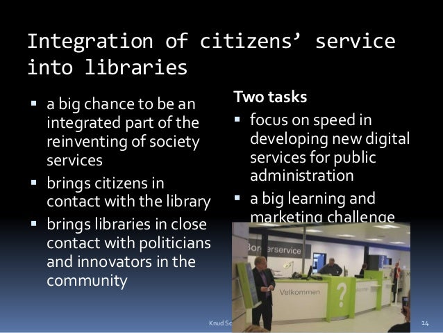 Integration of citizens' service into libraries  a big chance to be an integrated part of the reinventing of society serv...