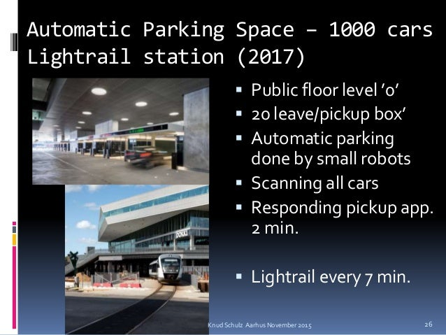 Automatic Parking Space – 1000 cars Lightrail station (2017)  Public floor level '0'  20 leave/pickup box'  Automatic p...
