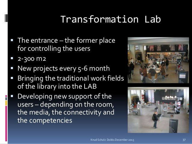 Knud Schulz Dokk1 December 2015 Transformation Lab  The entrance – the former place for controlling the users  2-300 m2 ...