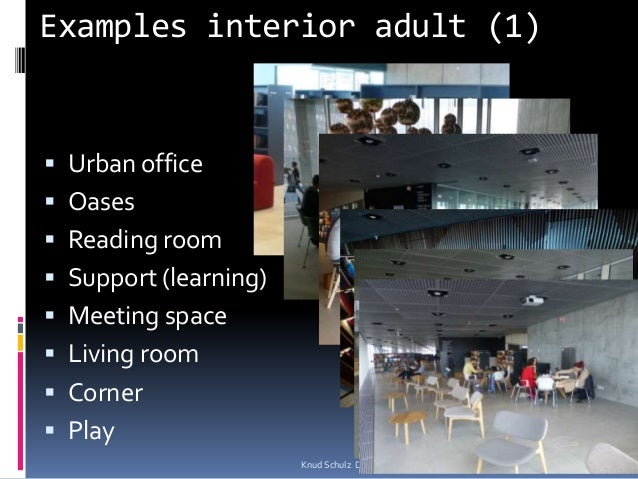 Examples interior adult (1)  Urban office  Oases  Reading room  Support (learning)  Meeting space  Living room  Cor...