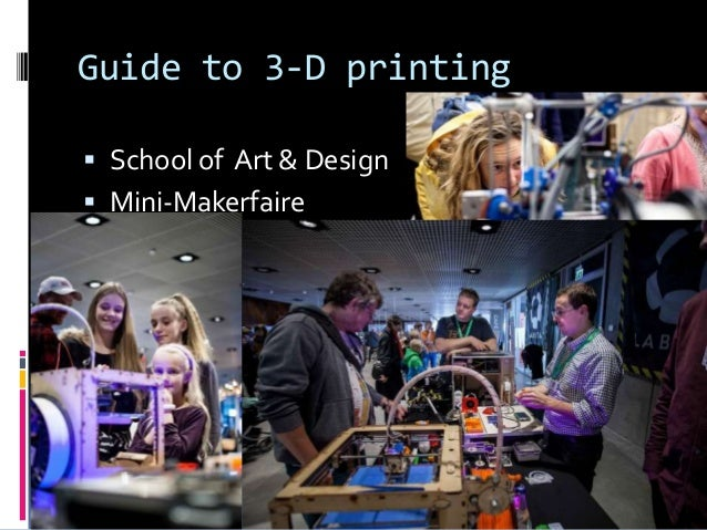 Guide to 3-D printing  School of Art & Design  Mini-Makerfaire Knud Schulz Aarhus November 2015 64