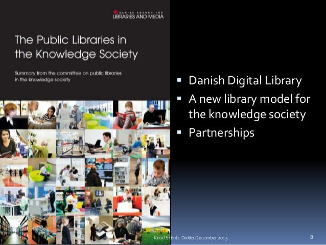 A Danish Report 2010 - A Danish Report 2010  Danish Digital Library  A new library model for the knowledge society  Par...