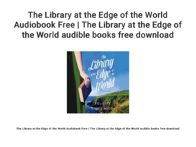 The Library at the Edge of the World Audiobook Free | The Library at …