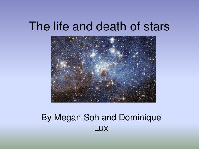 The life and death of starsBy Megan Soh and DominiqueLux