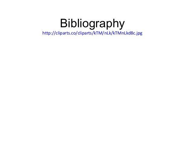 Bibliography http://cliparts.co/cliparts/kTM/nLk/kTMnLkd8c.jpg