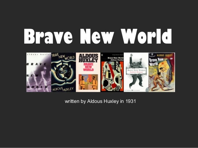 marxism and brave new world The left avoided the damaging perception of marxism by embracing  34  aldous huxley, brave new world & brave new world revisited.
