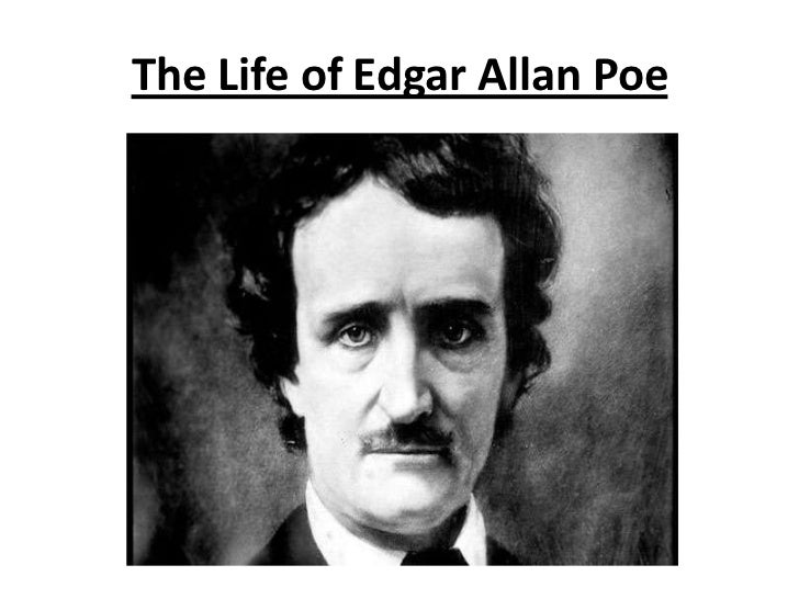 account of the life of edgar allan poe Edgar allan poe was the first american poet to try and make it off of just his writing career alone he was an extraordinary writer and was best known for his suspense and macabre style of writing.