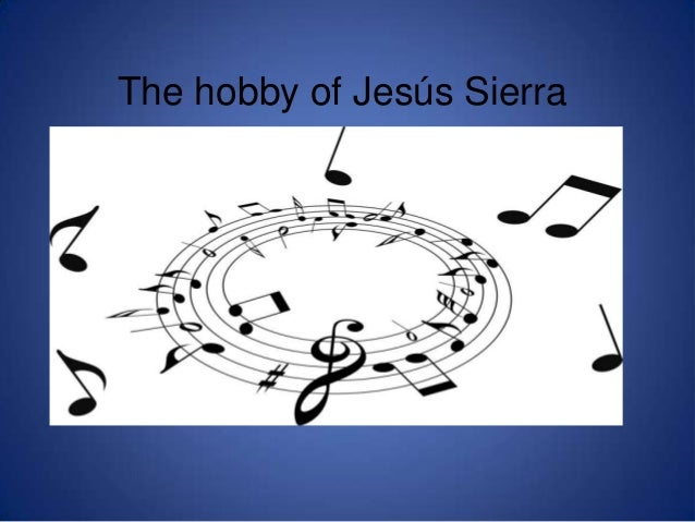 The hobby of Jesús Sierra