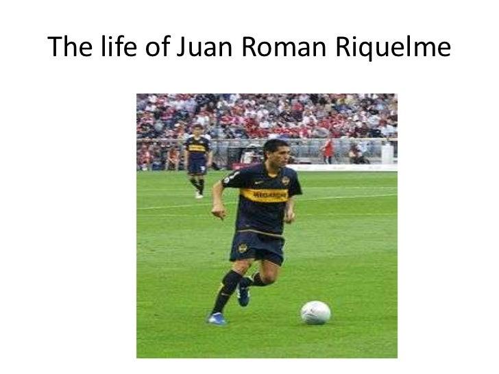 The life of Juan Roman Riquelme
