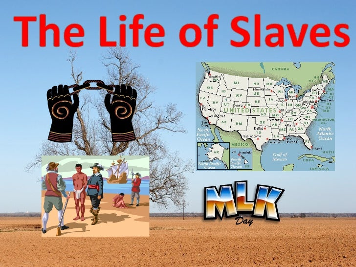 Map—North vs South Hands- freedom Men- life & punishments M.L.K- famous slaves