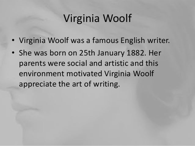 an analysis of the life virginia woolf shared Virginia woolf: her life, vision and art stylistic analysis of the voyage out 21 virginia woolf: life, vision and art:  she shared with them a certain lack of.