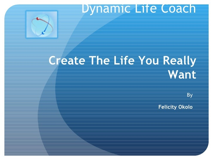 Dynamic Life Coach By Felicity Okolo Create The Life You Really Want