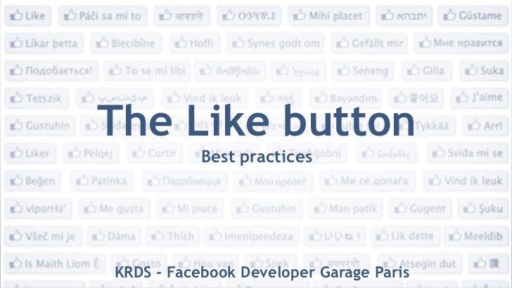 The Likebutton<br />Best practices<br />KRDS - FacebookDeveloper Garage Paris<br />