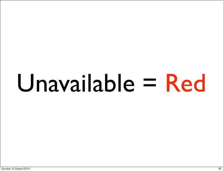 Unavailable = Red  Sunday 15 August 2010          56