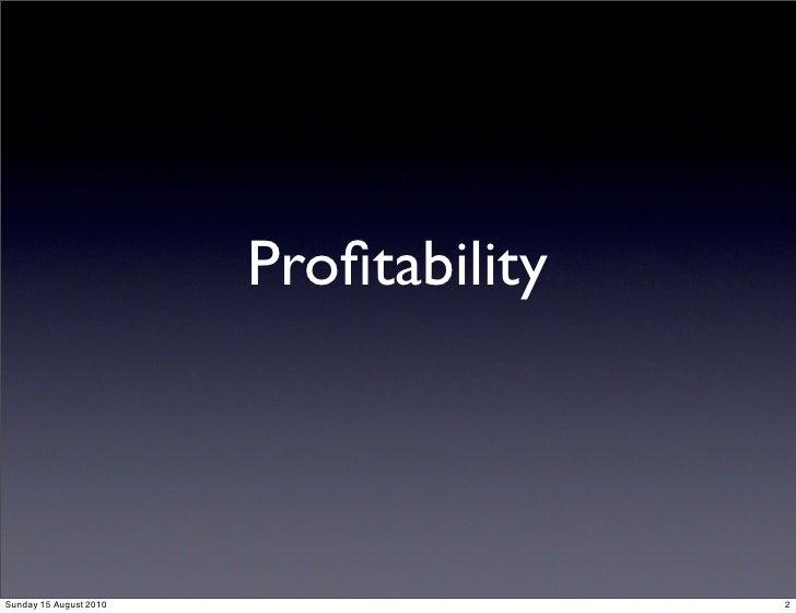 Profitability    Sunday 15 August 2010                  2