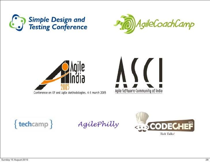 AgilePhilly                                       Tech Talks!     Sunday 15 August 2010                               28