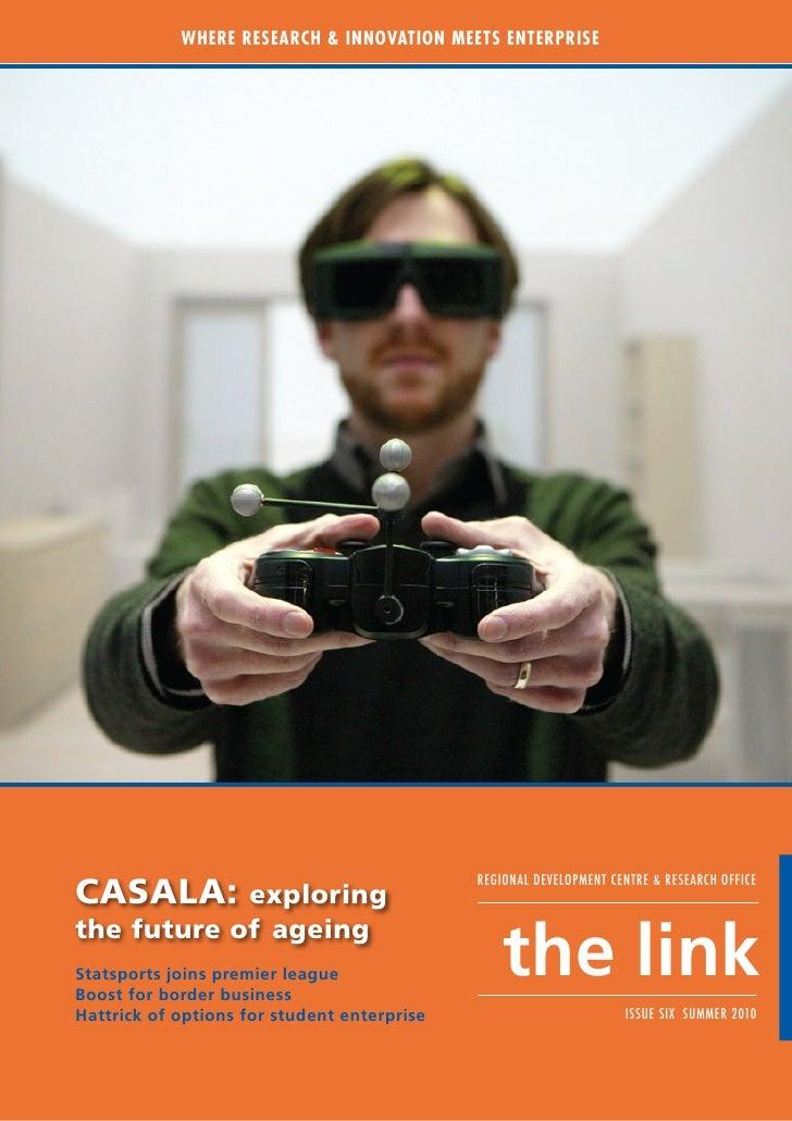 Where research & InnovatIon Meets enterprIse     CASALA:                                              Regional Development...