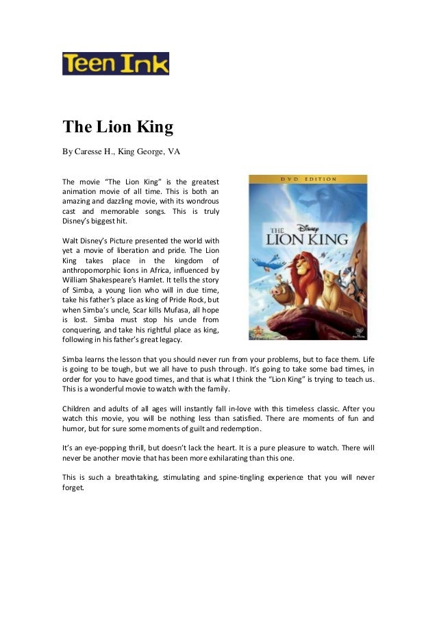 """The Lion KingBy Caresse H., King George, VAThe movie """"The Lion King"""" is the greatestanimation movie of all time. This is b..."""