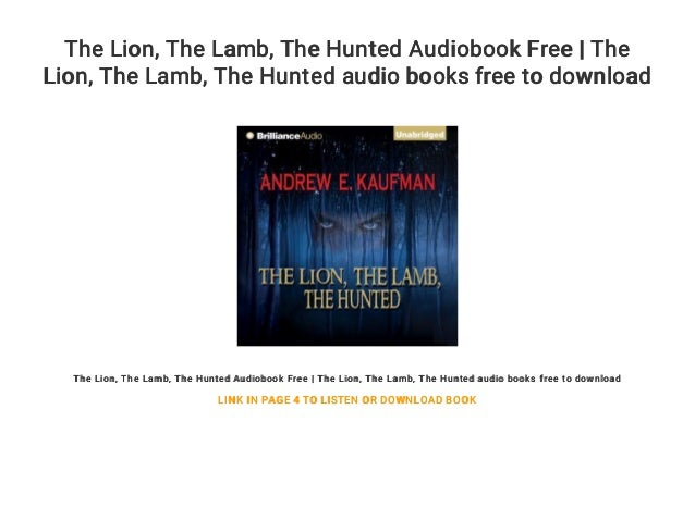 The Lion Lamb Hunted Audiobook Free