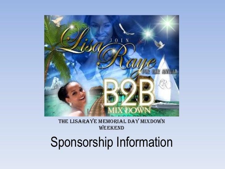 The LisaRaye Memorial Day Mixdown              WeekendSponsorship Information