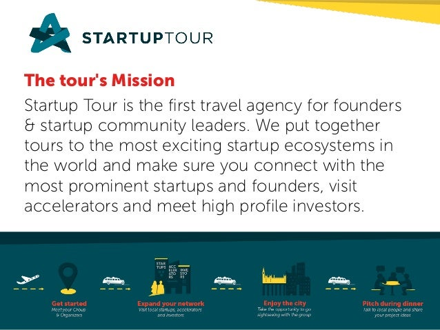 The tour's Mission Startup Tour is the first travel agency for founders & startup community leaders. We put together tours...