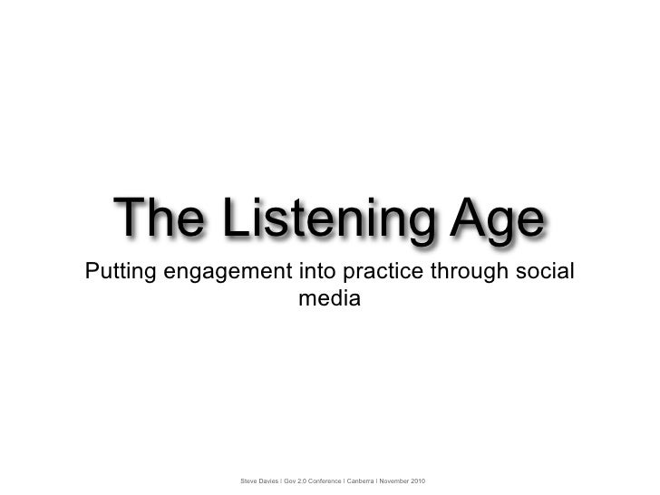 The Listening Age Putting engagement into practice through social                    media                   Steve Davies ...