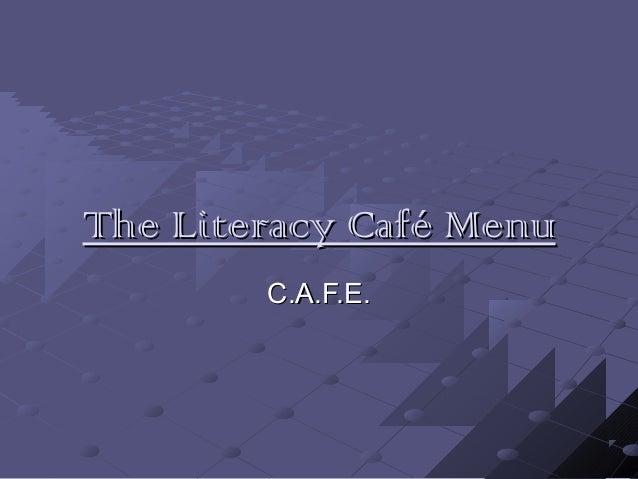 The Literacy Café MenuThe Literacy Café Menu C.A.F.E.C.A.F.E.