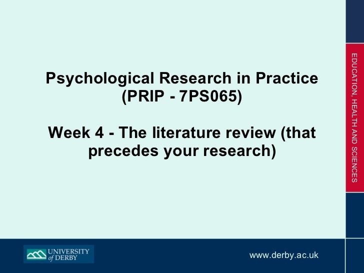 Psychological Research in Practice (PRIP - 7PS065) Week 4 - The literature review (that precedes your research)